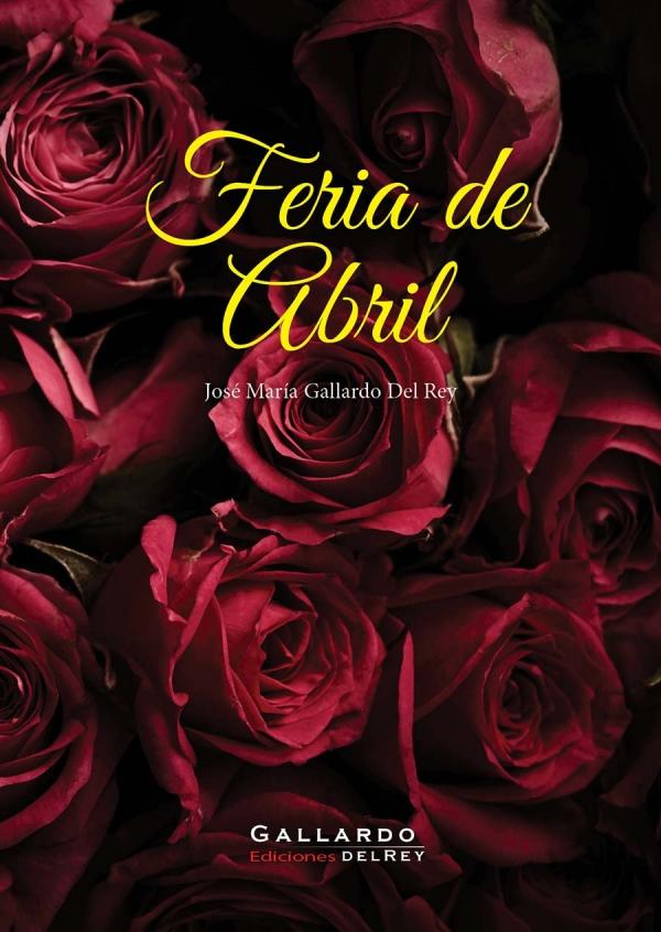 José María Gallardo Del Rey. Feria De Abril. Cover.