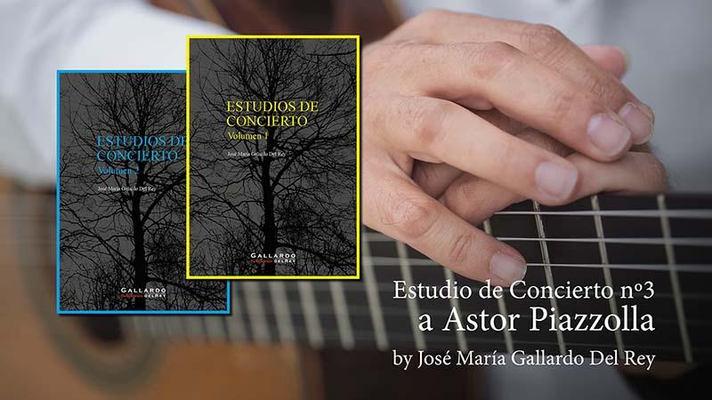 Estudio de Concierto nº3 a Astor Piazzolla by José María Gallardo Del Rey