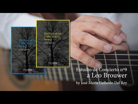Estudio de Concierto nº9 a Leo Brouwer, by José María Gallardo Del Rey