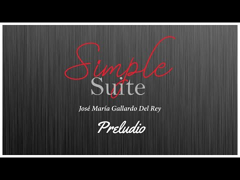 Simple Suite - Prelude, by José María Gallardo Del Rey