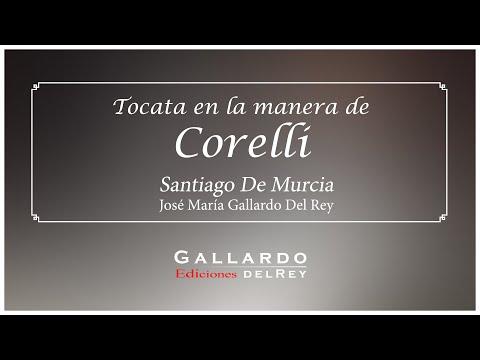 """⏺""""Tocata En La Manera De Corelli"""". III & IV - giga, by Santiago De Murcia/Gallardo Del Rey"""