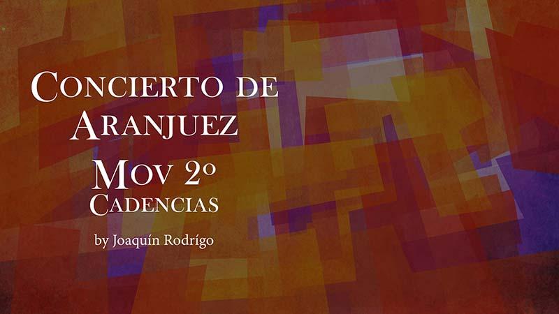 Gallardo Del Rey. Spanish Guitar Academy. Concierto de Aranjuez Mov2 Cadencias