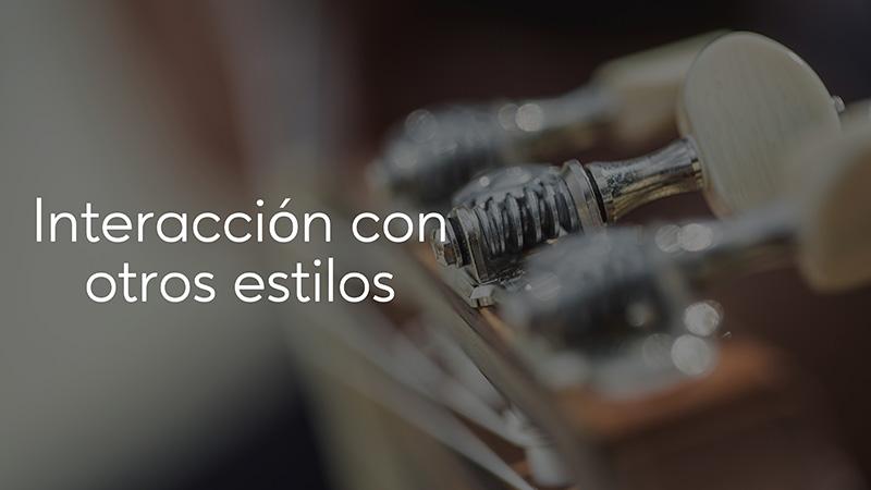 Spanish Guitar Academy. Consejo: Interacción con otros estilos.