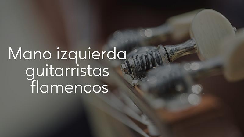 Spanish Guitar Academy. Consejo: Mano izquierda guitarristas flamencos.