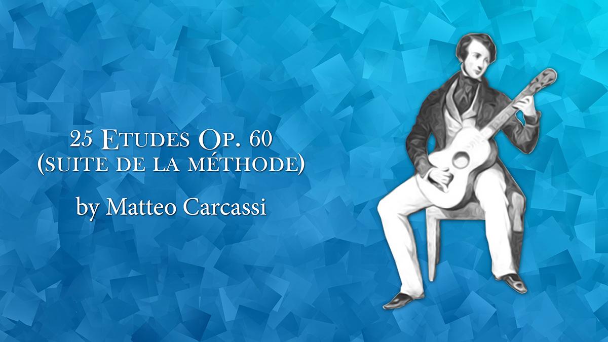 25 Etudes for Guitar, Op. 60 by Matteo Carcassi. José María Gallardo Del Rey